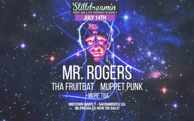 16.07.14 – Stilldreamin – Mr. Rogers, Tha Fruitbat, Muppet Punk and more!