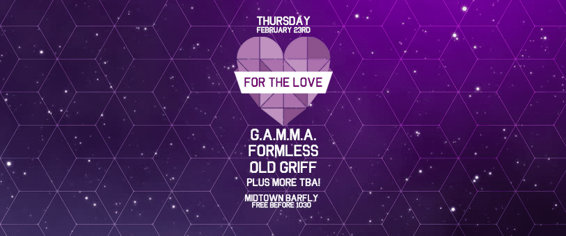 17.02.23 – For the Love feat. GAMMA, Old Griff and more!