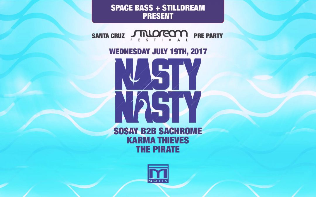 17.07.19 – Space Bass & Stilldream present NastyNasty